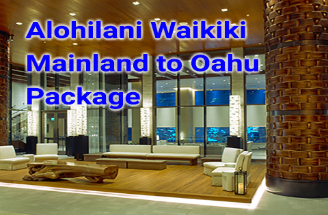 Alohilani - Mainland to Oahu Package