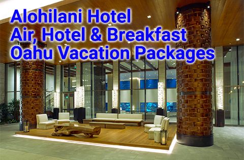Alohilani Hotel Oahu Vacation Package with Air, Hotel & Breakfast 480x315 - Higate Hotel Sales