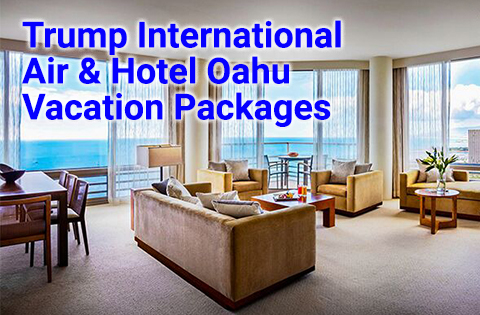 Trump International Hotel, Air & Hotel Oahu Vacation Packages 480x315 - Trump International Hotel Waikiki Sales